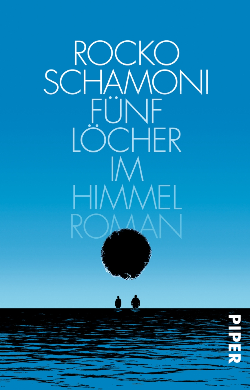 Rocko Schamoni: Fünf Löcher im Himmel.Roman