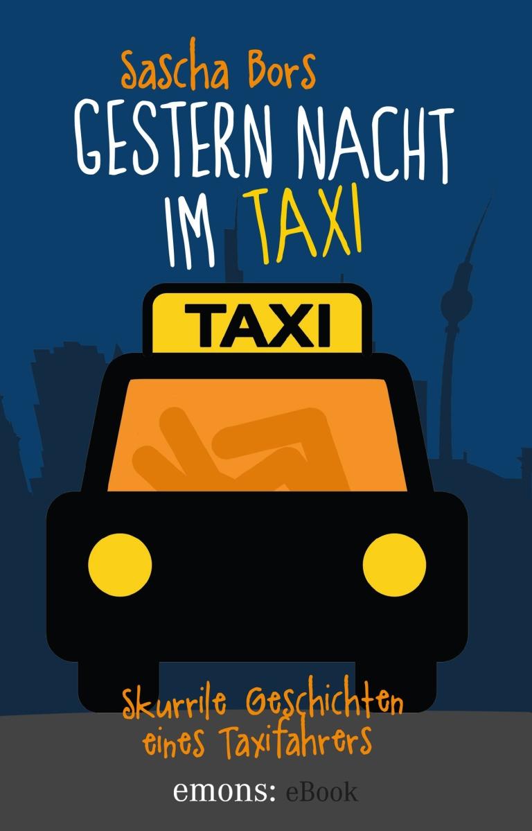 Sascha Bors: Gestern Nacht im Taxi
