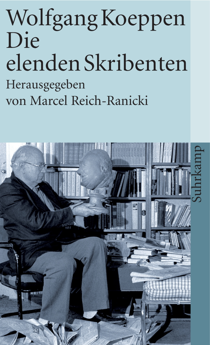 Wolfgang Koeppen: Die elenden Skribenten.Aufsätze