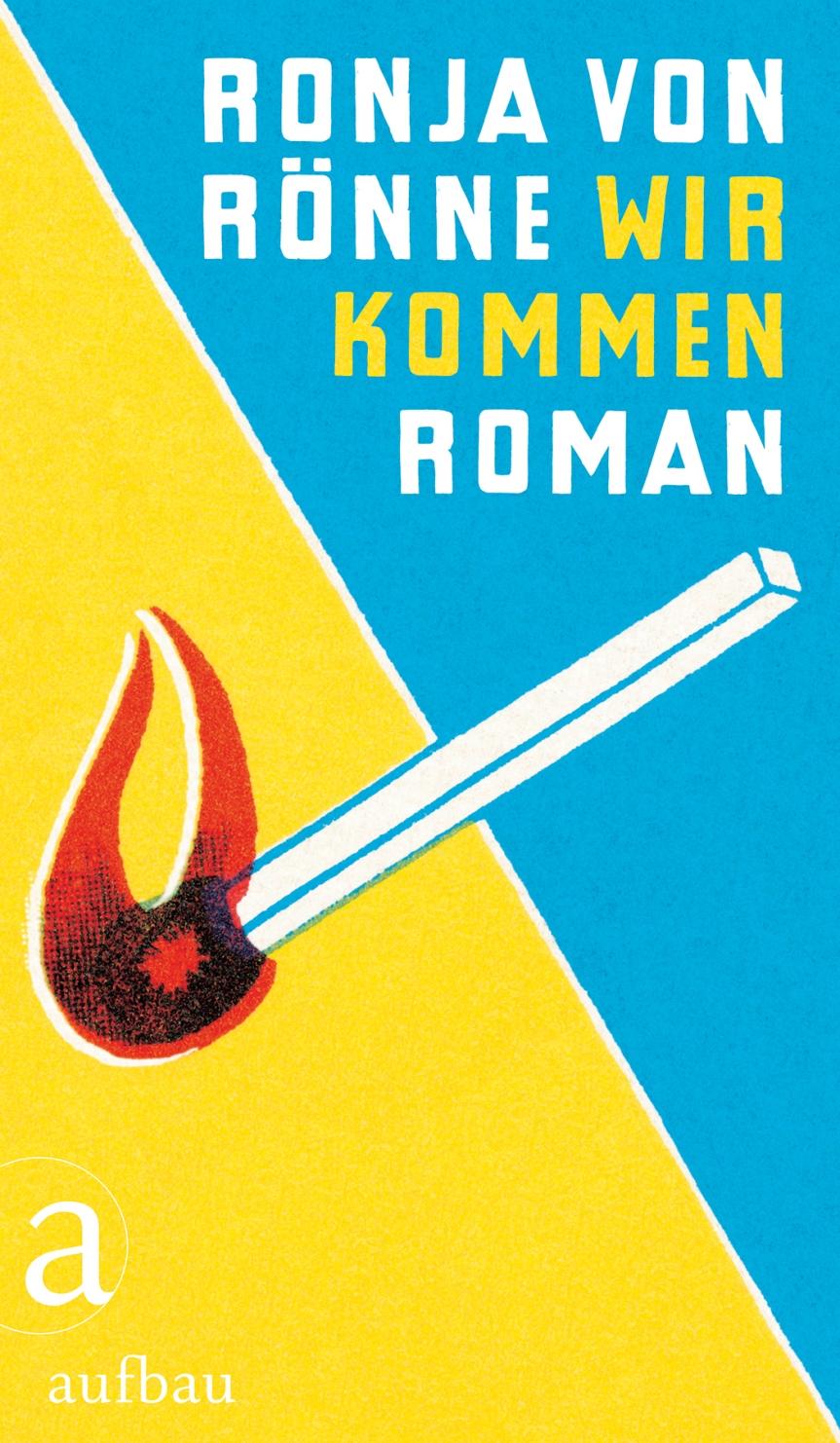 Ronja von Rönne: Wir kommen.Roman