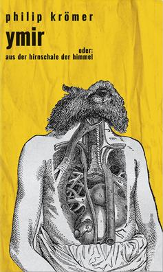 Philip Krömer: Ymir, oder Aus der Hirnschale der Himmel.Roman