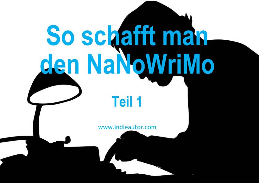 So schafft man den NaNoWriMo – Teil1