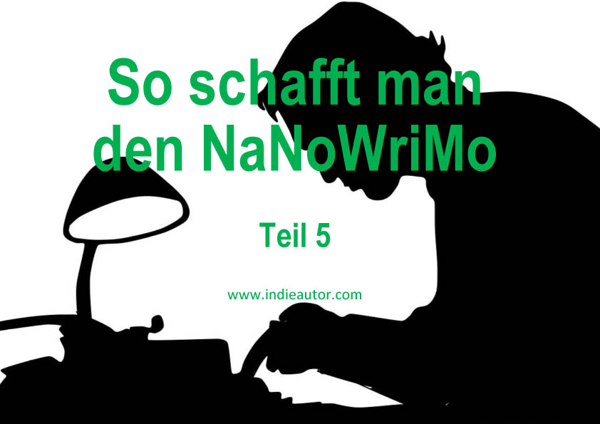 So schafft man den NaNoWriMo – Teil5