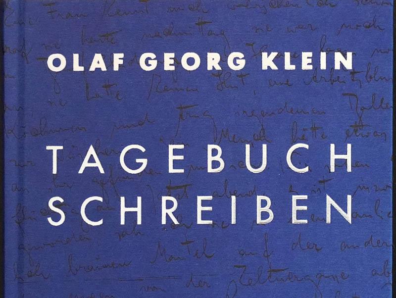 Über Tagebuchschreiben und Lebenskunst. Ein Gastbeitrag von Olaf GeorgKlein